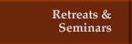 Retreats & Seminars